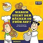 Warum steht der Bäcker so früh auf? (KIDS Academy) | Annegret Augustin,Katharina Schubert