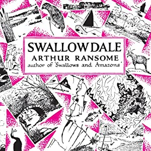 Swallowdale: Swallows and Amazons Series, Book 2 | [Arthur Ransome]