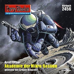 Akademie der Mikro-Bestien (Perry Rhodan 2456) Hörbuch