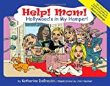Help! Mom! Hollywood's in My Hamper! [Hardcover]