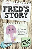 img - for Fred's Story: A Trauma Recovery Workbook book / textbook / text book