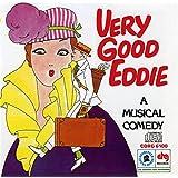 Very Good Eddie - Music By Jerome Kern; Lyrics By Guy Bolton