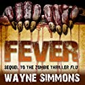 Fever Audiobook by Wayne Simmons Narrated by Gerry O'Brien
