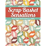 "Scrap-Basket Sensations: More Great Quilts from 2 1/2"" Strips ~ Kim Brackett"
