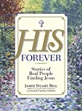 img - for His Forever: Stories of Real People Finding Jesus book / textbook / text book