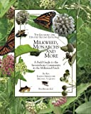 img - for The Enlarged and Updated Second Edition of Milkweed Monarchs and More: A Field Guide to the Invertebrate Community in the Milkweed Patch book / textbook / text book