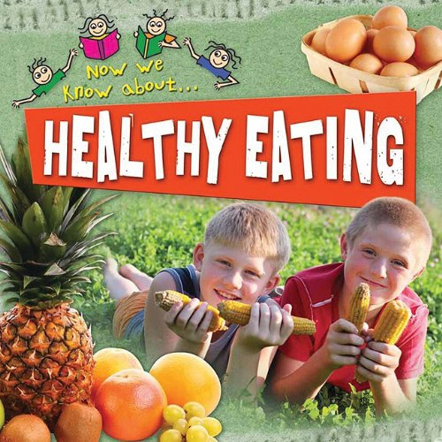 Healthy Eating (Now We Know About. . .)