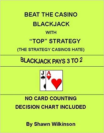 """BEAT THE CASINO BLACKJACK WITH """"TOP"""" STRATEGY"""