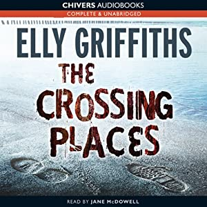 The Crossing Places   [Elly Griffiths]