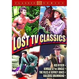 Lost TV Classics: Red Ryder / Kimber of The Jungle / Files of Jeffrey Jones / Bulldog Drummond