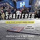 Shattered: Inside Hillary Clinton's Doomed Campaign Hörbuch von Jonathan Allen, Amie Parnes Gesprochen von: Kimberly Farr