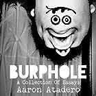 Burphole #1: A Collection of Essays Hörbuch von Mr. Aaron Atadero Gesprochen von: Aaron Atadero