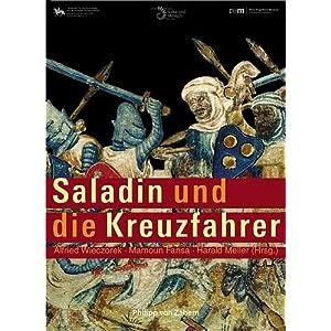 Saladin und die Kreuzfahrer: Katalog zur Ausstellung in Halle, Landesmuseum für Vorgeschichte: 20.1
