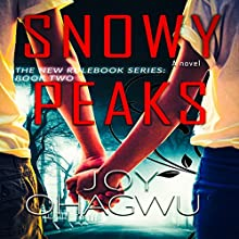 Snowy Peaks: The New Rulebook Series, Book 2 Audiobook by Joy Ohagwu Narrated by Andrea Tuszynski