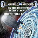 On the Imperium's Secret Service: Imperium Cicernus, Book 1 (       UNABRIDGED) by Christopher G. Nuttall Narrated by Genvieve Bevier