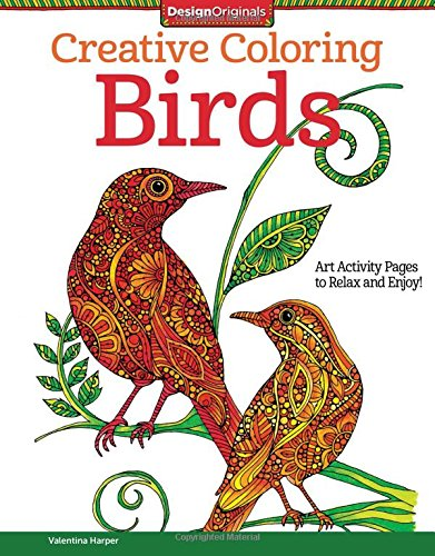 Birds: Art Activity Pages to Relax and Enjoy! (Creative Coloring)