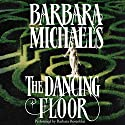 The Dancing Floor Audiobook by Barbara Michaels Narrated by Barbara Rosenblat