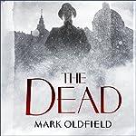 The Dead: Vengeance of Memory, Book 3   Mark Oldfield