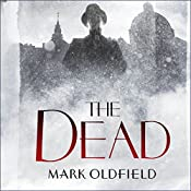 The Dead: Vengeance of Memory, Book 3 | Mark Oldfield