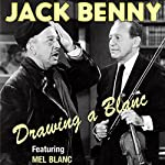 Jack Benny: Drawing a Blanc | Jack Benny,Mel Blanc,Mary Livingstone,Phil Harris,Dennis Day,Eddie Anderson,Don Wilson