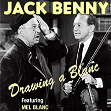Jack Benny: Drawing a Blanc Radio/TV Program by Jack Benny, Mel Blanc, Mary Livingstone, Phil Harris, Dennis Day, Eddie Anderson, Don Wilson Narrated by Jack Benny