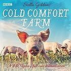 Cold Comfort Farm: A BBC Radio 4 full-cast dramatisation Radio/TV von Stella Gibbons Gesprochen von: Patricia Gallimore, Miriam Margolyes, Elizabeth Proud,  full cast