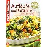 Aufl�ufe und Gratins: ... und andere leckere Ofengerichte (Kochen & Genie�en)