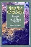img - for Marine Algae Control Secrets - Remedies for the Marine and Reef Aquarium by Bob Goemans (2000-02-28) book / textbook / text book