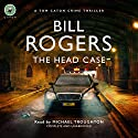 The Head Case: DCI Tom Caton Manchester Murder Mysteries Series, Book 2 (       UNABRIDGED) by Bill Rogers Narrated by Michael Troughton