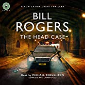 The Head Case: DCI Tom Caton Manchester Murder Mysteries Series, Book 2 | Bill Rogers