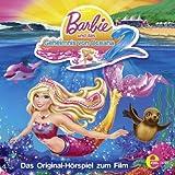 Barbie: Das Geheimnis Von Oceana 2 - Das Original - Hörspiel Zum Film
