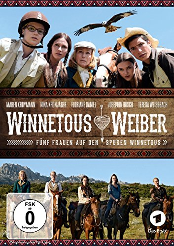 Winnetous Weiber / Fünf Frauen auf den Spuren Winnetous