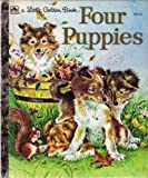 img - for FOUR PUPPIES.A Little Golden Book 303-52. book / textbook / text book