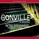 Gonville: A Memoir   Peter Birkenhead