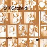What We Do by John Scofield (1993-02-09)