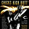 Chicks Kick Butt Audiobook by Rachel Caine, Karen Chance, Rachel Vincent, P. N. Elrod, Jenna Black, Nancy Holder Narrated by Dina Pearlman, Justine Eyre, Chris Delaine, Kim Mai, Aimee Castle, Hilary Huber