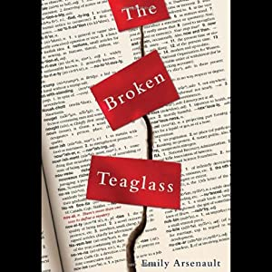 The Broken Teaglass | [Emily Arsenault]