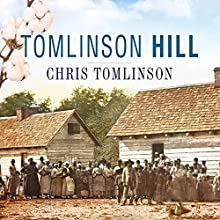 Tomlinson Hill: The Remarkable Story of Two Families Who Share the Tomlinson Name - One White, One Black (       UNABRIDGED) by Chris Tomlinson Narrated by David Drummond