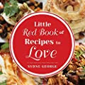 Little Red Book of Recipes to Love: By Sydne George