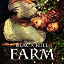 Black Hill Farm, Book 1 Audiobook by Tim O'Rourke Narrated by Anna Parker-Naples