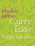 Madhur Jaffrey Curry Easy Vegetarian