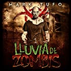 Lluvia De Zombis [Zombie Fallout] Audiobook by Mark Tufo Narrated by Rolando Silva
