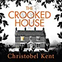 The Crooked House (       UNABRIDGED) by Christobel Kent Narrated by Rachel Atkins