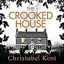 The Crooked House Hörbuch von Christobel Kent Gesprochen von: Rachel Atkins