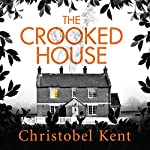 The Crooked House | Christobel Kent