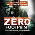 Zero Footprint: Leave No Trace, Take No Prisoners Audiobook by Simon Chase, Ralph Pezzullo Narrated by Gildart Jackson
