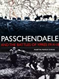 Passchendaele and the Battles of Ypres 1914-18 (Battles and Histories)