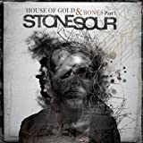 House of Gold & Bones Part One Stone Sour