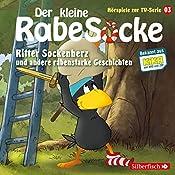 Ritter Sockenherz und andere rabenstarke Geschichten (Der kleine Rabe Socke - Das Hörspiel zur TV-Serie 3) |  div.