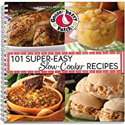 101 Super Easy Slow Cooker Recipes- by Gooseberry Patch